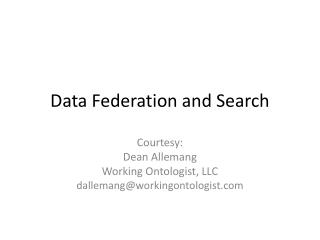 Data Federation and Search