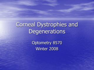 Corneal Dystrophies and Degenerations