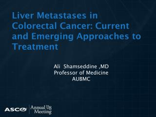 Liver Metastases in Colorectal Cancer: Current and Emerging Approaches to Treatment