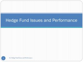 Hedge Fund Issues and Performance