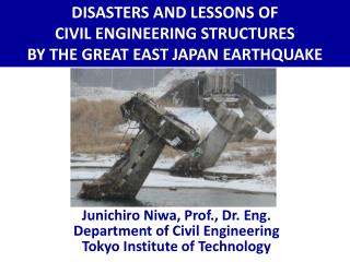 Junichiro Niwa, Prof., Dr. Eng.   Department of Civil Engineering Tokyo Institute of Technology