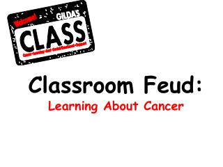 Classroom Feud: Learning About Cancer