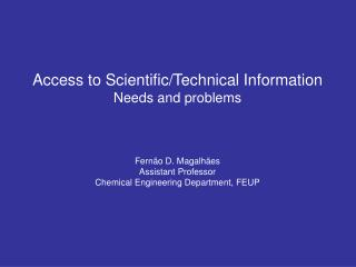 Access to Scientific/Technical Information Needs and problems Fernão D. Magalhães