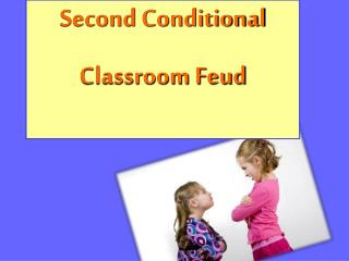 Second Conditional Classroom Feud