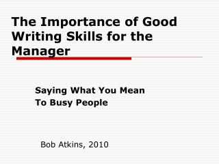 The Importance of Good Writing Skills for the Manager