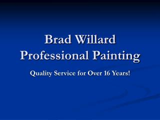 Brad Willard Professional Painting