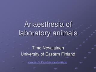 Anaesthesia of laboratory animals