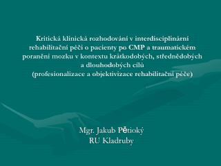 Mgr. Jakub P ě tioký RU Kladruby