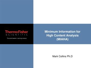 Minimum Information for High Content Analysis (MIAHA)