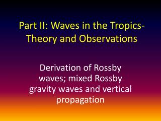Part II: Waves in the Tropics- Theory and Observations