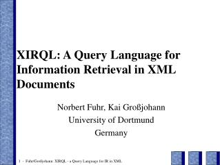 XIRQL:  A Quer y Language for Information Retrieval in XML Documents