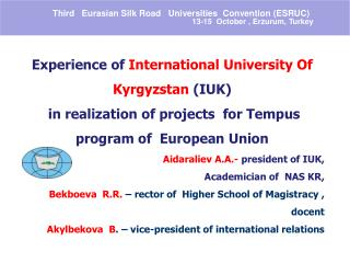 Experience of  International University Of Kyrgyzstan  ( IUK )