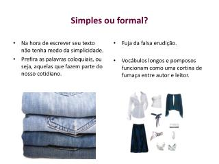 Simples ou formal?