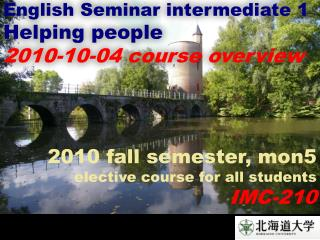 English Seminar intermediate 1 Helping people 2010-10-04 course overview