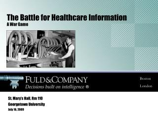 The Battle for Healthcare Information A War Game
