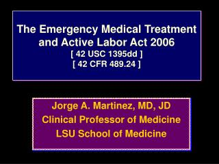 The Emergency Medical Treatment and Active Labor Act 2006   [ 42 USC 1395dd ] [ 42 CFR 489.24 ]