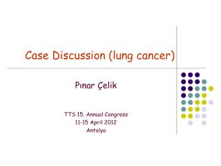 Case Discussion (lung cancer)