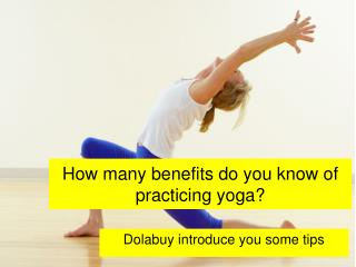 How many benefits do you know of practicing yoga