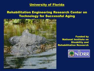 University of Florida Rehabilitation Engineering Research Center on Technology for Successful Aging