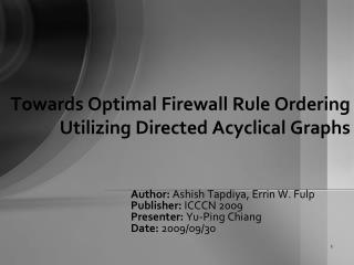 Towards Optimal Firewall Rule Ordering  Utilizing Directed Acyclical Graphs