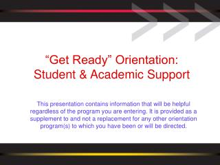 """Get Ready"" Orientation:  Student & Academic Support"
