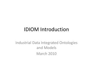 IDIOM Introduction