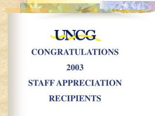 CONGRATULATIONS 2003 STAFF APPRECIATION RECIPIENTS