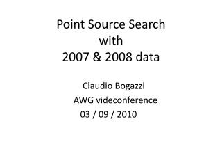 Point Source Search  with 2007 & 2008 data