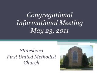 Congregational Informational Meeting May 23, 2011