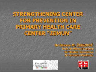 "STRENGTHENING CENTER FOR PREVENTION IN PRIMARY HEALTH CARE CENTER ""ZEMUN"""