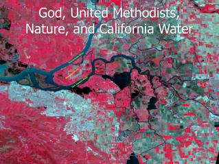 God, United Methodists, Nature, and California Water