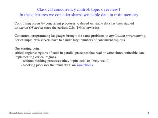 Classical concurrency control: topic overview 1 In these lectures we consider shared writeable data in main memory