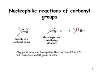 Nucleophilic reactions of carbonyl groups