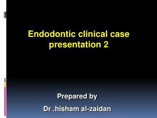Endodontic clinical case presentation 2