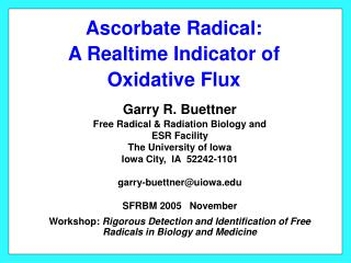 Ascorbate Radical:  A Realtime Indicator of  Oxidative Flux