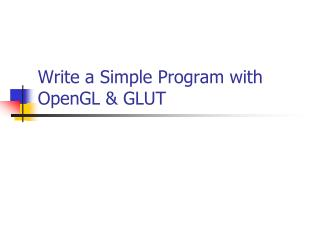 Write a Simple Program with OpenGL & GLUT