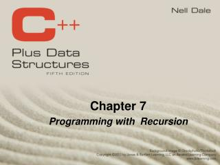 Chapter 7 Programming with  Recursion