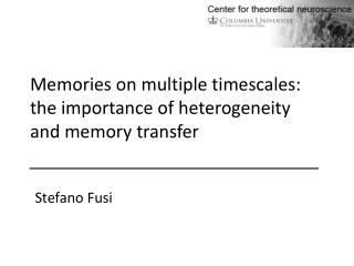 Memories on multiple timescales: the importance of heterogeneity and memory transfer