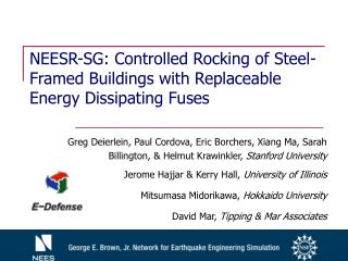 NEESR-SG: Controlled Rocking of Steel-Framed Buildings with Replaceable Energy Dissipating Fuses