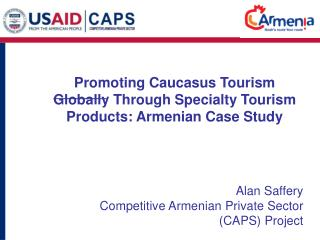 Promoting Caucasus Tourism Globally Through Specialty Tourism Products: Armenian Case Study