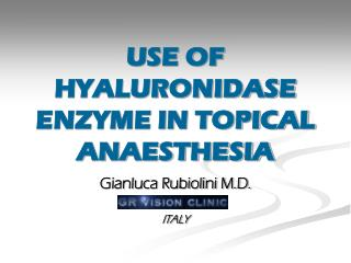 USE OF HYALURONIDASE ENZYME IN TOPICAL ANAESTHESIA