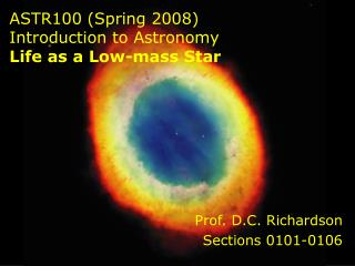 ASTR100 (Spring 2008)  Introduction to Astronomy Life as a Low-mass Star