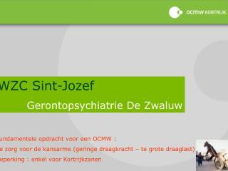 WZC Sint-Jozef  Gerontopsychiatrie De Zwaluw