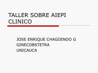 TALLER SOBRE AIEPI CLINICO