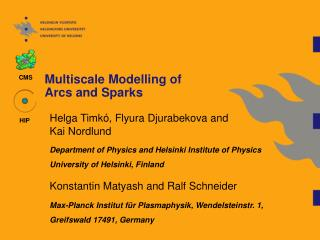 Multiscale Modelling of  Arcs and Sparks
