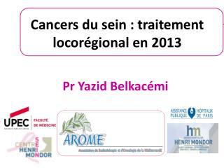 Cancers du sein : traitement locorégional en 2013