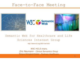 Face-to-Face Meeting Semantic Web for Healthcare and Life Sciences Interest Group