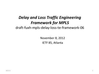 Delay and Loss Traffic Engineering Framework for MPLS draft-fuxh-mpls-delay-loss-te-framework-06