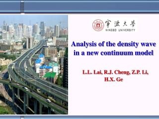 Analysis of the density wave in a new continuum model L.L. Lai, R.J. Cheng, Z.P. Li,  H.X. Ge