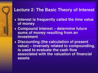 Lecture 2: The Basic Theory of Interest